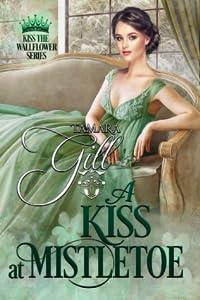 A Kiss at Mistletoe (Kiss the Wallflower, #2)