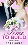 A Time to Build (Love's Time Book 2)