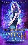 The Accidental Witch (The Accidental Witch #1)