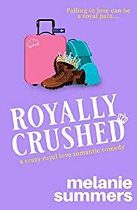 Royally Crushed (Crazy Royal Love, #1)