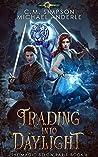 Trading Into Daylight (The Magic Below Paris Book 6)
