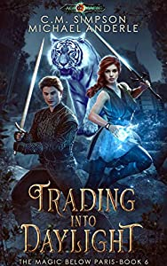 Trading Into Daylight (The Magic Below Paris Book 6)