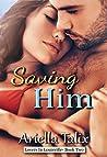 Saving Him (Lovers in Louisville #2)