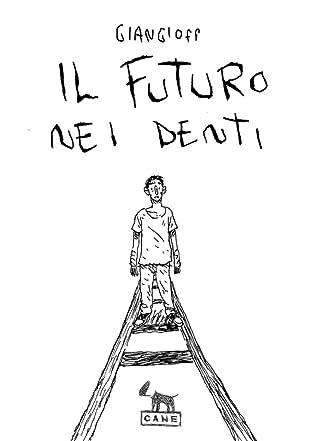 Il futuro nei denti by Giangioff