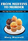 From Muffins to Murder (Sky High Pies Cozy Mysteries Book 34)