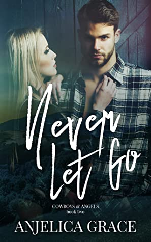 Never Let Go (Cowboys & Angels, #2)