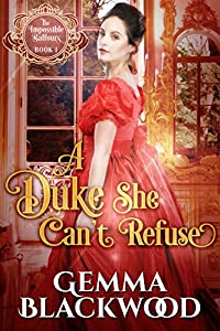 A Duke She Can't Refuse (The Impossible Balfours Book 1)