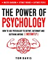The Power Of Psychology: How to Use Psychology to Outwit, Outsmart And Outthink Anyone (INSTANTLY) - Master Chrisma - Attract Friends - Captivate People