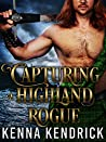 Capturing a Highland Rogue (Lasses of the Kinnaird Castle #2)