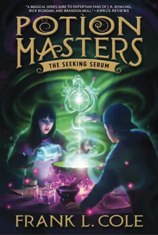 The Seeking Serum (Potion Masters, #3)