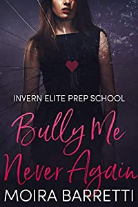 Bully Me Never Again (Invern Elite Prep School Book 3)