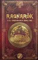Ragnarok e il Crepuscolo degli Dei (Mitologia nordica #6)