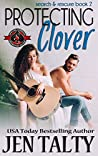 Protecting Clover (Special Forces: Operation Alpha / Search & Rescue Book 2)