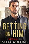 Betting On Him (Wilde Love, #1)
