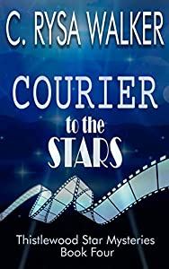 Courier to the Stars (Thistlewood Star Mysteries #4)