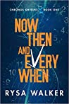 Now, Then, and Everywhen by Rysa Walker