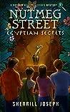 Nutmeg Street: Egyptian Secrets (A Botanic Hill Detectives Mystery, #1)