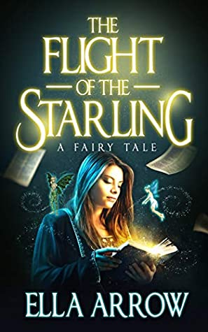 The Flight of The Starling: A Fairy Tale