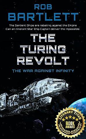 The Turing Revolt by Rob  Bartlett