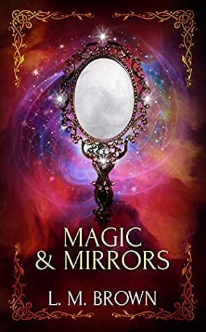 Magic & Mirrors (Gay Ever After, #4)