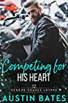 Competing For His Heart (Second Chance Lovers #5)