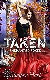 Taken (Enchanted Foxes, #3)