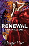 Renewal (Enchanted Foxes, #4)