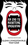 "An End to Nighttime Overeating: Your 10-Day Definitive Guide to Nailing ""Pigula"" (Your Nighttime Overeating Vampire) in its Coffin Forever!"