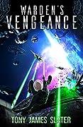 Warden's Vengeance: A Sci Fi Adventure