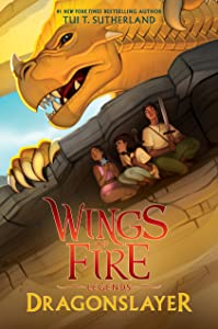 Dragonslayer (Wings of Fire: Legends, #2)