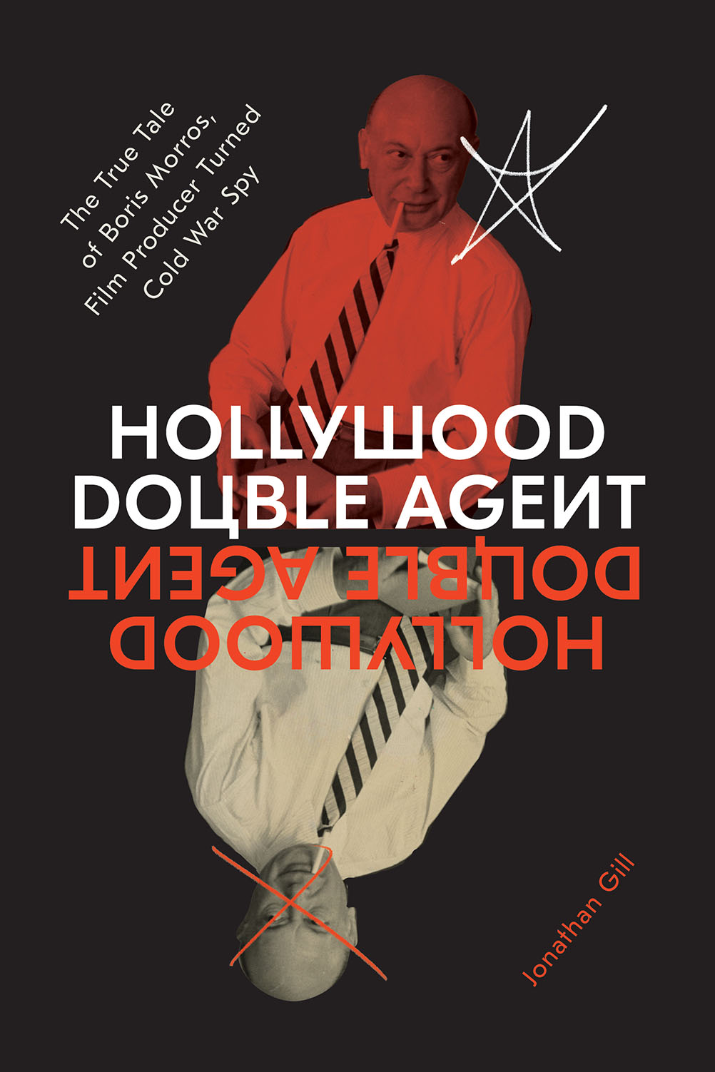 Hollywood Double Agent: The True Tale of Boris Morros, Film Producer Turned Cold War Spy