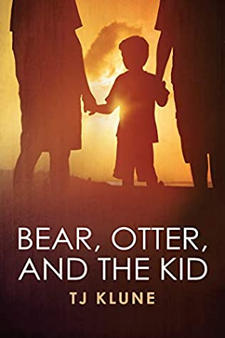 Bear, Otter and the Kid (Bear, Otter and the Kid #1)