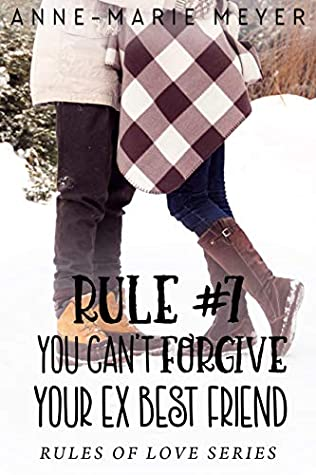 Rule #7: You Can't Forgive Your Ex Best Friend