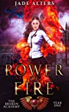 Power of Fire (The Broken Academy, #1)