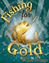 Fishing for Gold