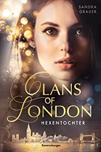 Hexentochter (Clans of London, #1)