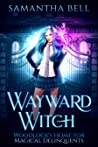 Wayward Witch (Woodlock's Home for Magical Delinquents #1)