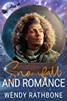 Snowfall and Romance by Wendy Rathbone