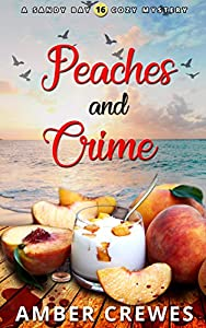 Peaches and Crime (Sandy Bay #16)