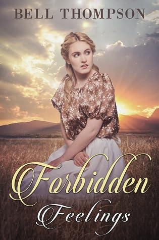 Forbidden Feelings: A Historical Western Romance