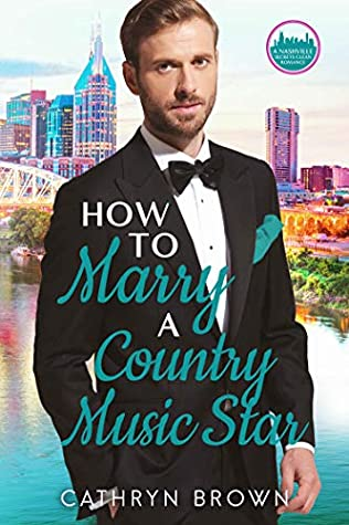 How to Marry a Country Music Star (Nashville Secrets)