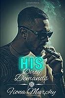 His Dirty Demands (Dirty Billionaires #1)