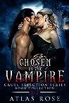 Chosen by the Vampire: Book Collection 1-3 (Cruel Selection Vampire #1)