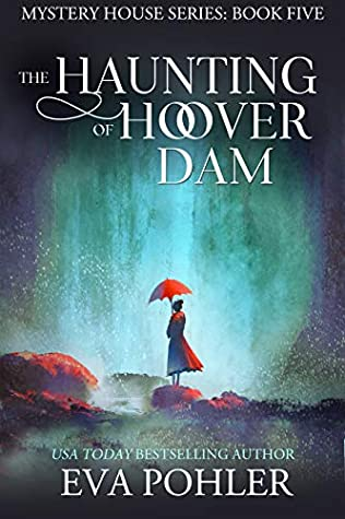 The Haunting of Hoover Dam (The Mystery House Series Book 5)