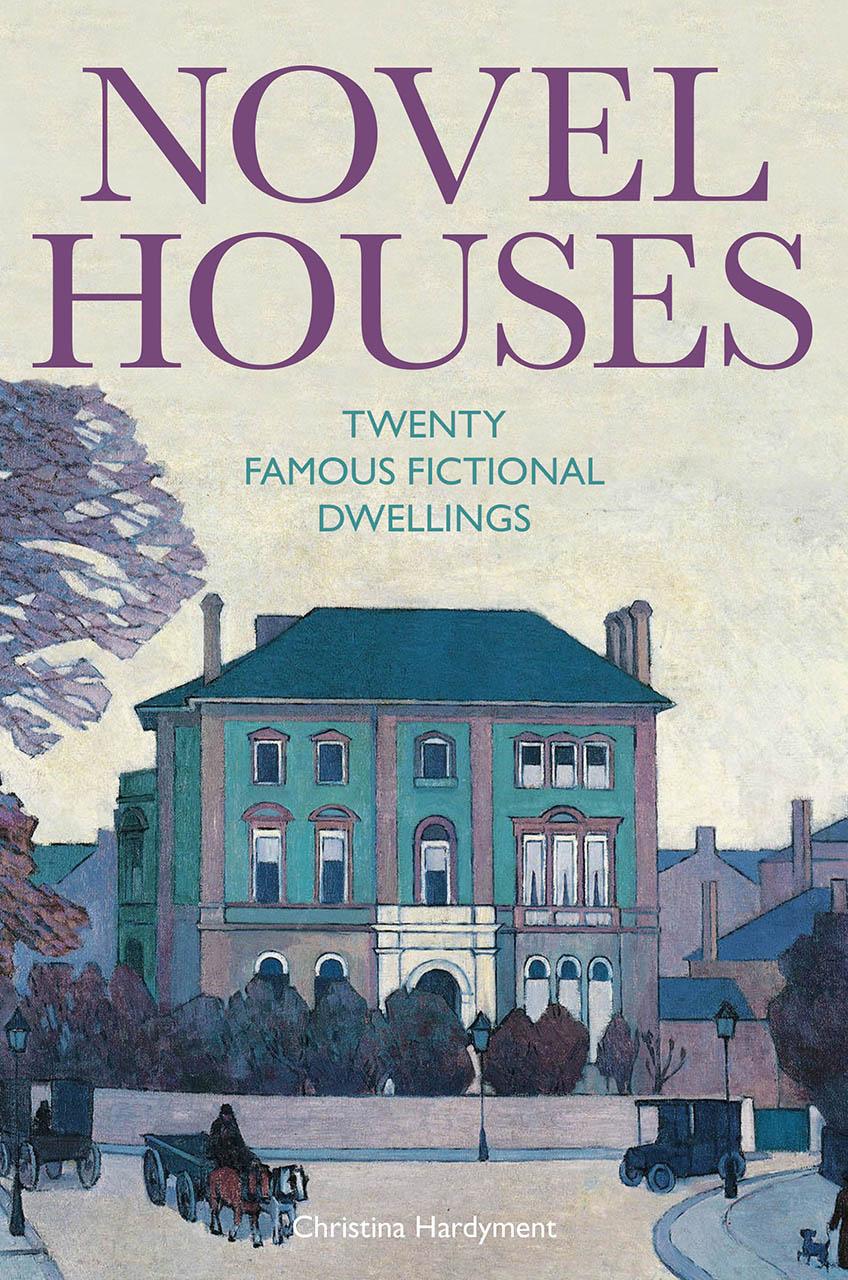 Novel Houses: Twenty Famous Fictional Dwellings