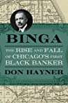 Binga: The Rise and Fall of Chicago's First Black Banker