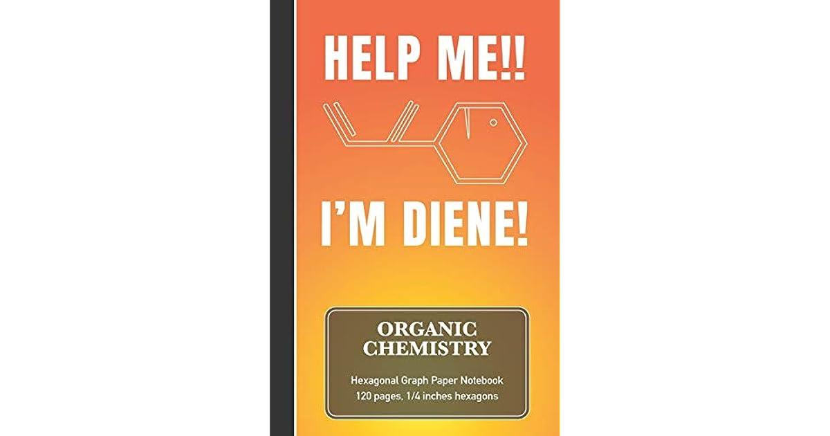Organic Chemistry Hexagonal Graph Paper Notebook - Help Me ...