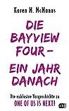 DIE BAYVIEW FOUR – EIN JAHR DANACH: Die exklusive Vorgeschichte zu ONE OF US IS NEXT (Die ONE OF US IS LYING-Reihe 3)