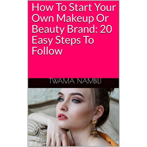 Start Your Own Makeup Or Beauty Brand