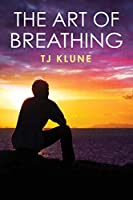The Art of Breathing (Bear, Otter and the Kid #3)